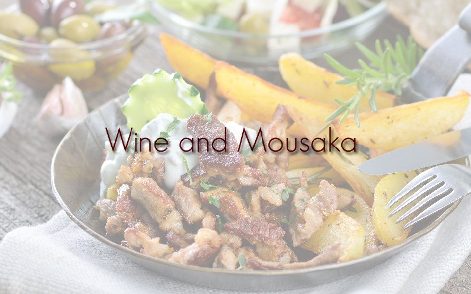 Wine & Mousaka